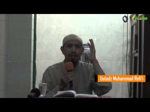 Ust. Muhammad Rofi'i - Wajibnya Masuk Ke Dalam Agama Islam