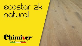 CHIMIVER - ECOSTAR 2K NATURAL - Effetto naturale per parquet! Natural wood look effect!