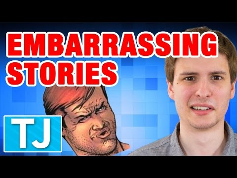 YOUR EMBARRASSING STORIES