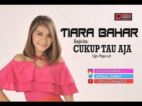 Download Lagu Tiara Bahar - Cukup Tau Aja MP3 Free