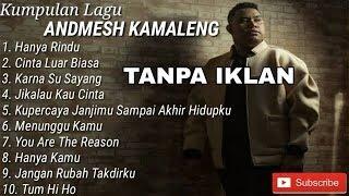 ANDMESH KAMALENG FULL ALBUM TANPA IKLAN