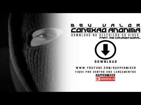 Conexao Anonima  Part Rei Cirurgia Moral - Meu Valor [ Lan 2015 + Download Na DescriÇÃo Do Video ] video