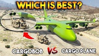 GTA 5 ONLINE : CARGOBOB VS CARGOPLANE (WHICH IS BEST?)
