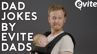 Best Dad Jokes Told By Evite Dads - Try Not To Laugh!