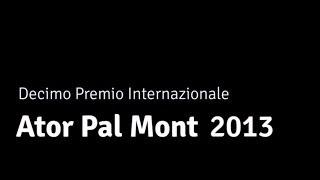 """Ator Pal Mont 2013 Trailer """"Decimo Premio Internazionale"""""""