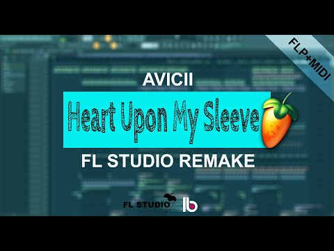 Avicii - Heart Upon My Sleeve (FL Studio Remake) +FLP/Midi/Accapella
