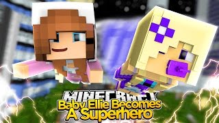 Minecraft - Little Kelly : BABY ELLIE TURNS INTO A SUPERHERO! w/Baby Angel