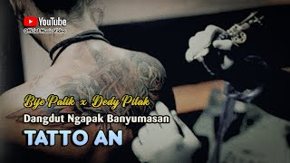 Dedy Pitak & Bije Patik ~ TATTOAN # Ana Wong Ngomong Jere Preman