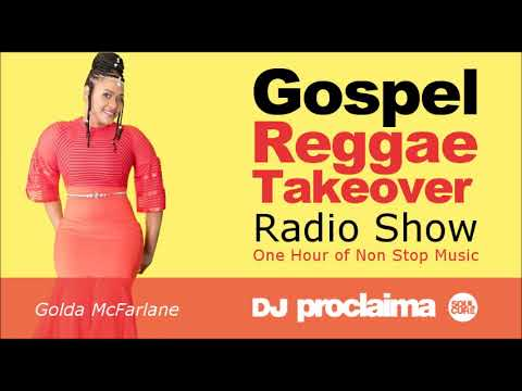 GOSPEL REGGAE 2018  - One Hour Gospel Reggae Takeover Show - DJ Proclaima 15th July
