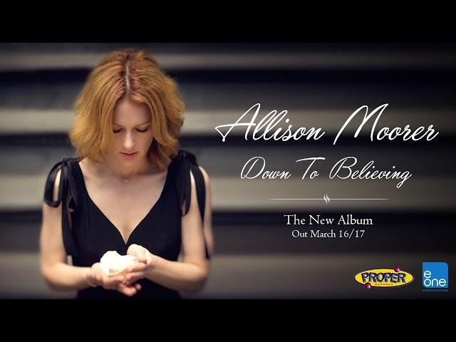 Allison Moorer - Down To Believing [Album Sampler]