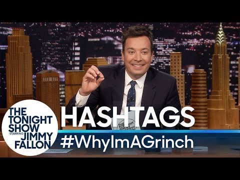 Hashtags: #WhyImAGrinch