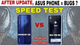 Asus Zenfone Max Pro M2 vs Honor 8x Speed Test : Problems in Asus after OTA update.