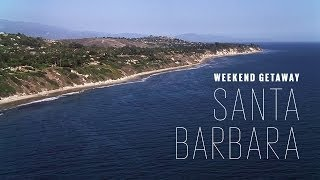 Weekend Getaway: Santa Barbara | Travel + Leisure
