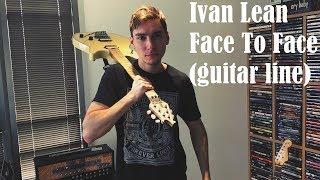 Download Lagu Ivan Lean - Face To Face (guitar line) Gratis STAFABAND