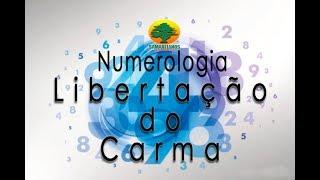 Numerologia -Libertação do carma