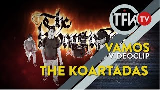 "Videoclip ""Vamos"" / The Koartadas ft. Rude Boys TFKTV"