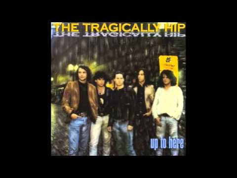 Tragically Hip - When The Weight Comes Down