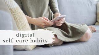 7 Digital SELF-CARE Habits | digital detox tips