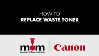 Canon DX  - How to Replace Waste Toner