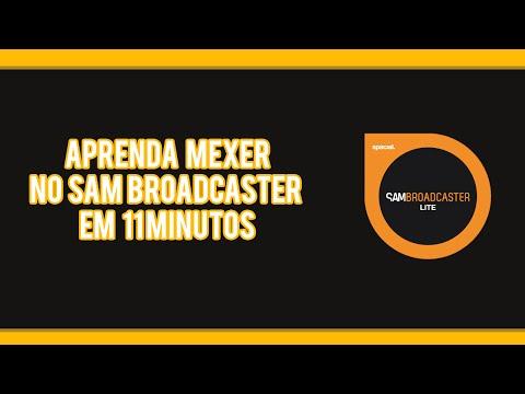 Aprenda Mexer no Sam Broadcaster em 11 minutos