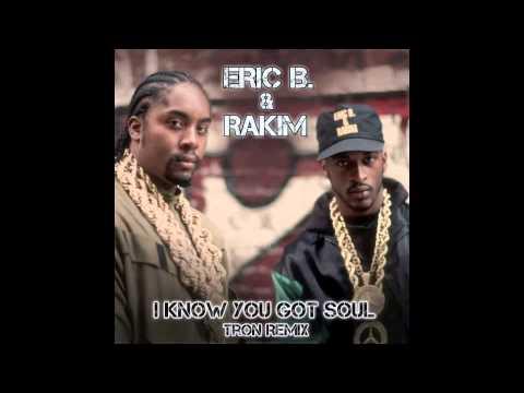 Eric B  & Rakim - I Know You Got Soul (Tron Remix)