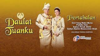 Istiadat Pertabalan  DYMM Paduka Seri Sultan Perak XXXV Sultan Nazrin Muizzudin Shah