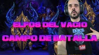 World of Warcraft ||Elfos del Vacío || Campo de Batalla 7.3.5