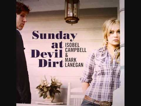 """Rambling Rose, Clinging Vine"" Isobel Campbell & Mark Lanegan"
