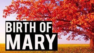 The Birth Of Mary – Tear Jerking Recitation
