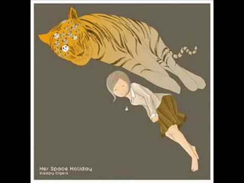 Her Space Holiday - Sleepy Tigers