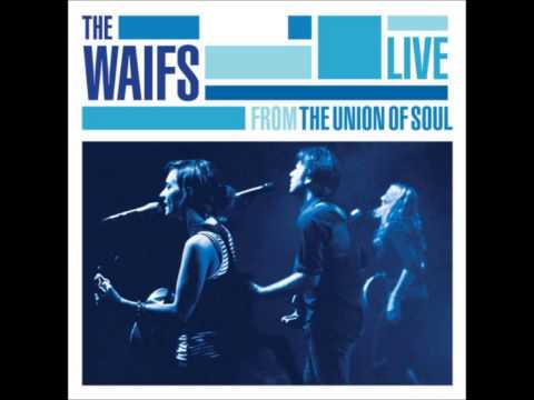 The Waifs - Sundirtwater [Live from the Union of Soul]