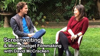 Screenwriting, Staying Motivated and Microbudget Filmmaking - Conversation with David McCracken