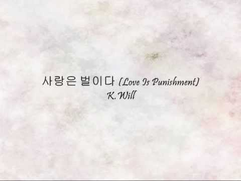 K.will - 사랑은 벌이다 (love Is Punishment) [han & Eng] video