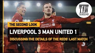 Liverpool 3 Manchester United 1   The Second Look