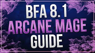 Full Length BfA 8.1 Arcane Mage Guide by Xaryu
