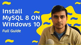 Download & Install MySQL 8.0.11 on Windows 10 Operating System