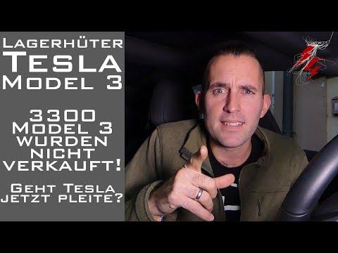 Lagerhüter Tesla Model 3 - 3300 Fahrzeuge nicht verkauft - Ist Tesla jetzt pleite?