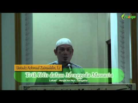 Ust. Achmad Zainuddin - Trik Iblis Dalam Menggoda Manusia