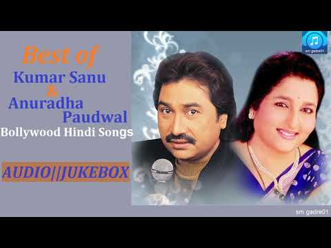 Best of Kumar Sanu & Anuradha Paudwal Bollywood Hindi Songs  Jukebox Hindi Songs