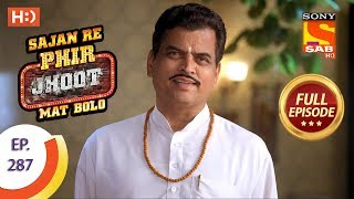 Sajan Re Phir Jhoot Mat Bolo - Ep 287 - Full Episode - 3rd July, 2018