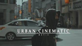 URBAN CINEMATIC MOVIE