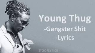 Young Thug - Gangster Shit (Lyrics)
