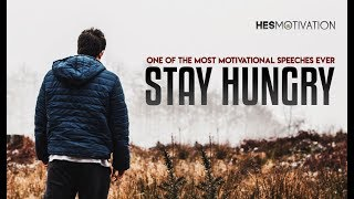 One of The Most Motivational Videos Ever - STAY HUNGRY (very powerful!)
