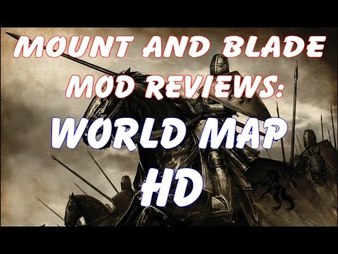 Mod Reviews: World Map HD for Mount and Blade: Warband