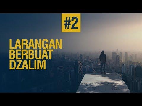 Larangan Berbuat Dzalim #2 - Ustadz khairullah Anwar Luthfi, Lc