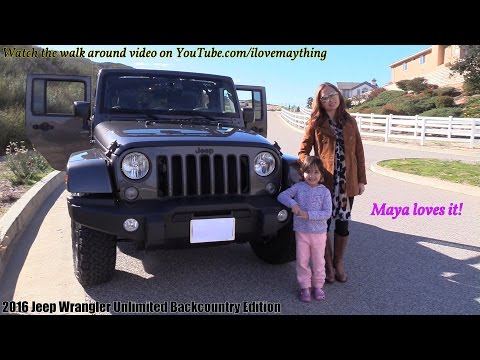 2016 JEEP Wrangler Unlimited Backcountry Edition. Hulyan and Maya's New Ride!