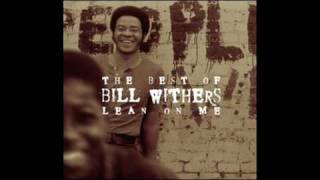 Watch Bill Withers Let Me Be The One You Need video