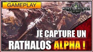 JE CAPTURE UN RATHALOS MONSTRE ALPHA - MONSTER HUNTER WORLD - FR