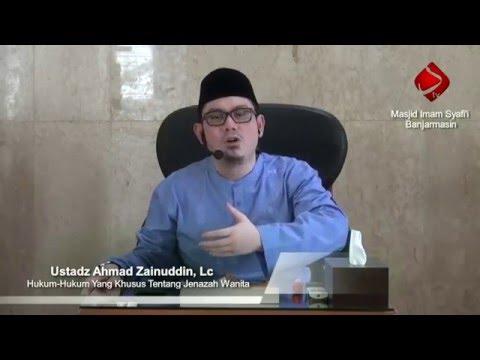 Hukum-Hukum Yang Khusus Tentang Jenazah Wanita - Ahmad Zainuddin, Lc