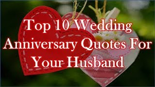 love best quotes Top 10 Wedding Anniversary Quotes For Your Husband
